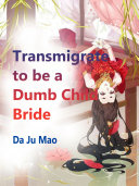 Transmigrate to be a Dumb Child Bride