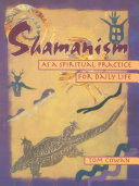 Shamanism as a Spiritual Practice for Daily Life