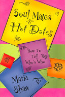 Soul Mates and Hot Dates