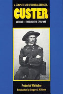 A Complete Life of General George A  Custer  From Appomattox to the Little Big Horn