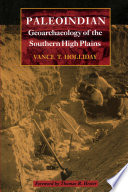 Paleoindian Geoarchaeology Of The Southern High Plains