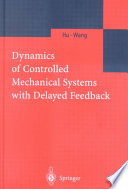 Dynamics Of Controlled Mechanical Systems With Delayed Feedback Book PDF