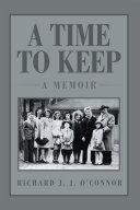 A Time to Keep  a Memoir