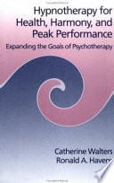 Hypnotherapy for Health  Harmony  and Peak Performance