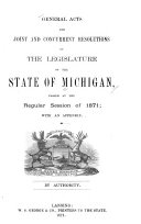 General Acts and Joint and Concurrent Resolutions of the Legislature of the State of Michigan