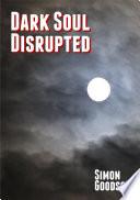 Dark Soul   Disrupted Book PDF