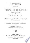 Letters of the Late Edward Bulwer, Lord Lytton to His Wife