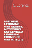 MACHINE LEARNING with NEURAL NETWORKS Book