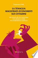 La tenaglia magistrati-economisti sui cittadini