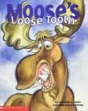 Moose s Loose Tooth