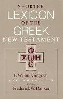 Griechisch-deutsches Wörterbuch Zu Den Schriften Des Neuen Testaments und Der Übrigen Urchristlichen Literatur. English