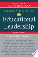 """The Jossey-Bass Reader on Educational Leadership"" by Margaret Grogan, Michael Fullan"