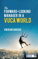 The Forward-Looking Manager in a VUCA World