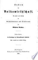 System der Volkswirthschaft: Bd. Die Grundlagen der Nationalökonomie ... 8, verm. und verb. Aufl. 1869