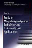 Study on Magnetohydrodynamic Turbulence and Its Astrophysical Applications