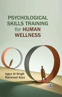 Psychological Skills Training for Human Wellness
