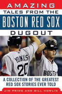Amazing Tales from the Boston Red Sox Dugout