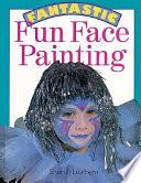 Fantastic Fun Face Painting