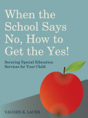 When the School Says No...How to Get the Yes!