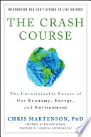 """""""The Crash Course: The Unsustainable Future of Our Economy, Energy, and Environment"""" by Chris Martenson"""