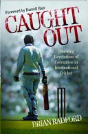 Caught Out - Shocking Revelations of Corruption in International Cricket Book