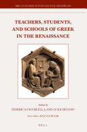 Teachers, Students, and Schools of Greek in the Renaissance