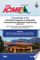 Proceedings of the 3rd World Congress on Integrated Computational Materials Engineering  ICME  Book