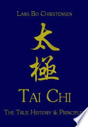 Tai Chi - the True History & Principles