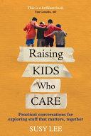 Raising Kids Who Care