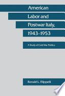 American Labor And Postwar Italy 1943 1953