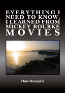 Everything I Need to Know, I Learned from Mickey Rourke Movies