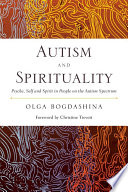 Autism and Spirituality  : Psyche, Self and Spirit in People on the Autism Spectrum