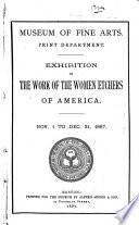 Exhibition of the Work of Women Etchers of America  Nov  1 to Dec  31  1887 Book PDF