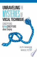 Unraveling the Mysteries of Vocal Technique