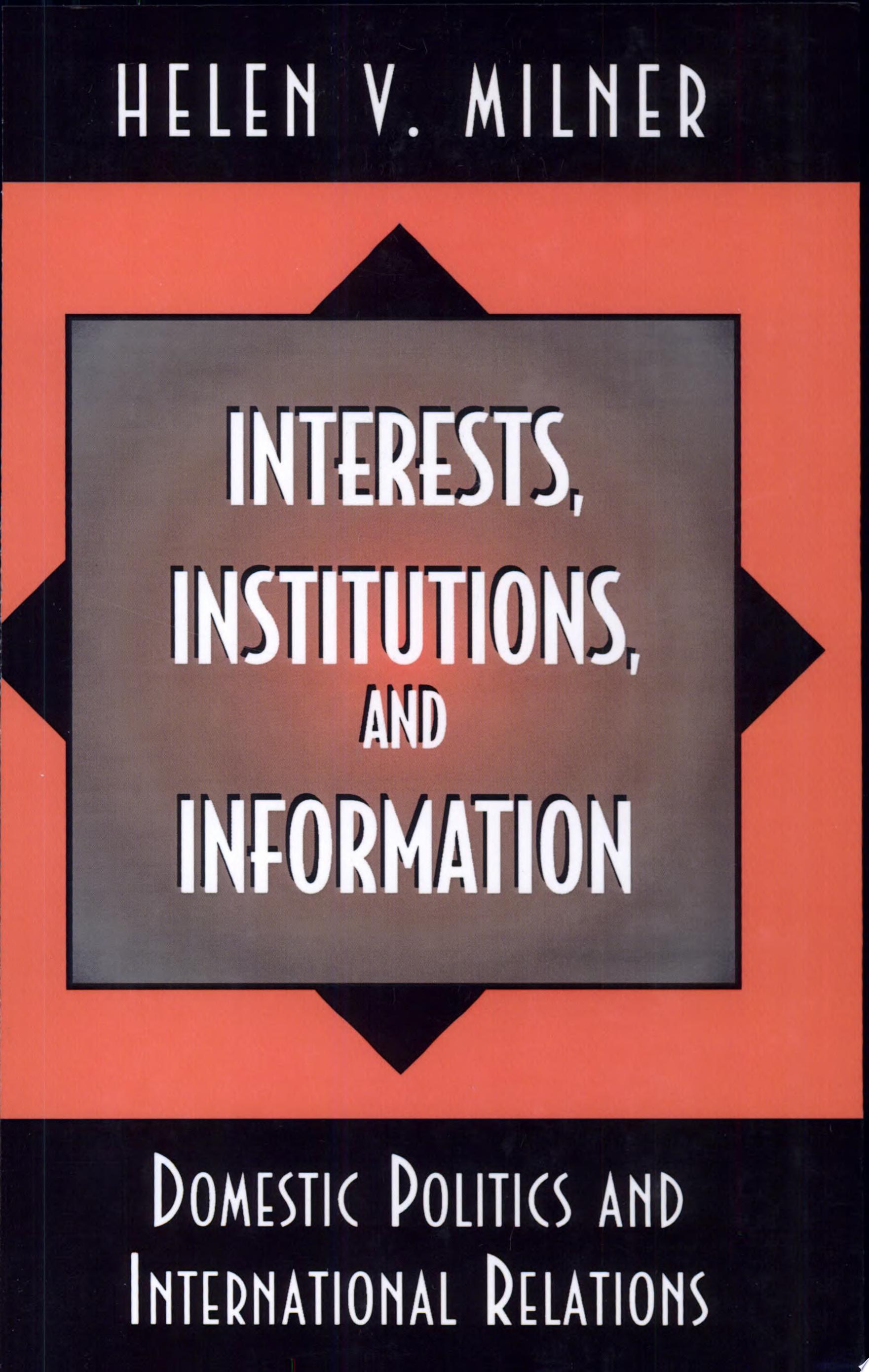 Interests  Institutions  and Information