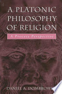 Platonic Philosophy of Religion, A
