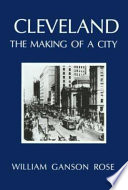 """""""Cleveland: The Making of a City"""" by William Ganson Rose"""