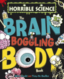 Horrible Science: The Brain-Boggling Body Book