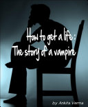 Pdf How to get a life: The story of a vampire