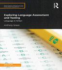 Exploring Language Assessment and Testing