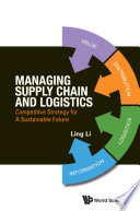 Managing Supply Chain And Logistics Competitive Strategy For A Sustainable Future