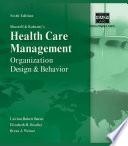 Shortell And Kaluzny S Healthcare Management Organization Design And Behavior