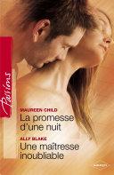 La promesse d'une nuit - Une maîtresse inoubliable (Harlequin Passions)