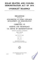 Solar Heating and Cooling Demonstration Act of 1974, Oversight Hearings