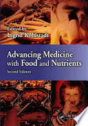 Advancing Medicine with Food and Nutrients  Second Edition Book