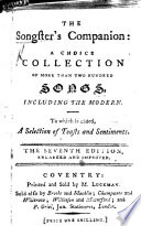 The Songster's Companion: a Choice Collection of More Than Two Hundred Songs ... The Seventh Edition, Enlarged and Improved