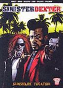 Sinister Dexter  Gunshark Vacation