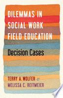 Dilemmas in Social Work Field Education Book