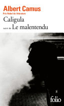 Caligula / Le Malentendu