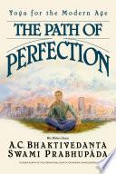 """The Path of Perfection"" by His Divine Grace A. C. Bhaktivedanta Swami Prabhupada"